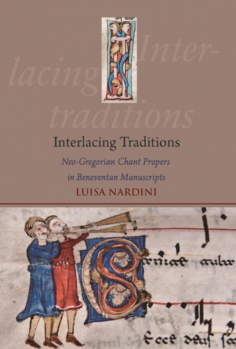 Interlacing Traditions: Neo-Gregorian Chant Propers in Beneventan