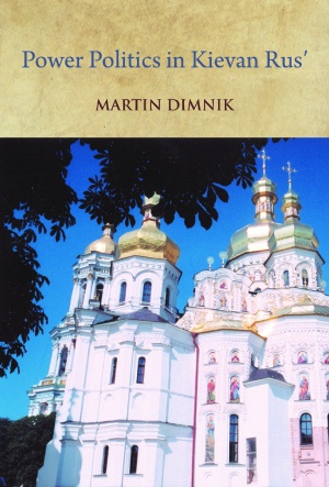 Power Politics in Kievan Rus': Vladimir Monomakh and His Dynasty, 1054–1246