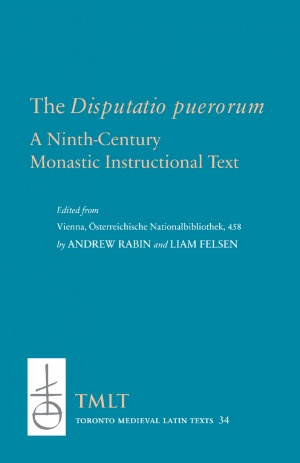 The Disputatio puerorum: A Ninth-Century Monastic Instructional Text