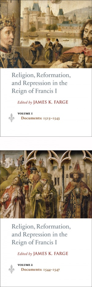 Religion, Reformation, and Repression in the Reign of Francis I: Documents from the Parlement of Paris, 1515–1547