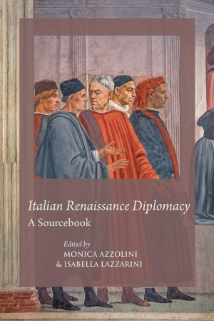 Italian Renaissance Diplomacy: A Sourcebook