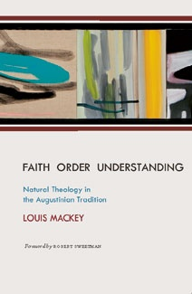 Faith Order Understanding: Natural Theology in the Augustinian Tradition
