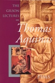 The Gilson Lectures on Thomas Aquinas