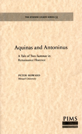 Aquinas and Antoninus. A Tale of Two Summae in Renaissance Florence