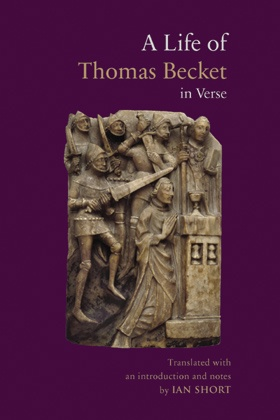 A Life of Thomas Becket in Verse: La Vie de saint Thomas Becket by Guernes de Pont-Sainte-Maxence