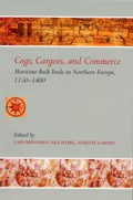 Cogs, Cargoes, and Commerce: Maritime Bulk Trade in Northern Europe, 1150–1400