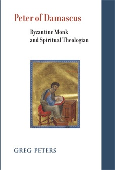 Peter of Damascus: Byzantine Monk and Spiritual Theologian