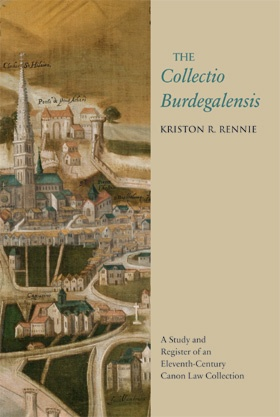 The Collectio Burdegalensis: A Study and Register of an Eleventh-Century Canon Law Collection
